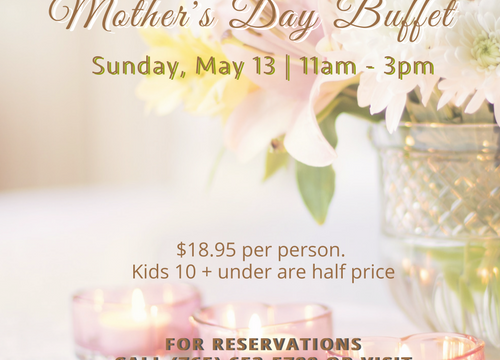 Mother's Day Buffet, Sunday, May 13, 11am-3pm